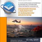 """VI Ogólnopolska Konferencja Naukowa dla studentów i pracowników naukowych """"Uwarunkowania i perspektywy w zarządzaniu kryzysowym"""""""