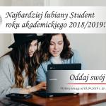 WYBORY NA NAJBARDZIEJ LUBIANEGO  NAUCZYCIELA ORAZ STUDENTA  ROKU AKADEMICKIEGO 2018/2019