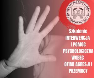 """Szkolenie """"Interwencja i pomoc psychologiczna wobec ofiar agresji  i przemocy"""" już 29.11.2019 w Poznaniu"""