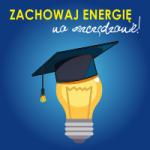 Zachowaj energię na oszczędzanie - wyższa szkoła bezpieczeństwa
