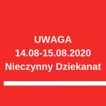 Dziekanat nieczynny w dniach 14-15.08.2020